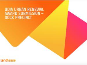 Hoyne LendLease DockPrecinct UDIA Award Submission copy